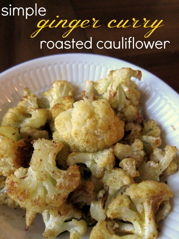 Simple Ginger Curry Roasted Cauliflower