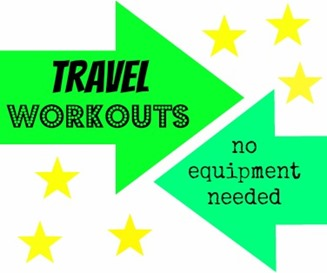 Travel Workouts! No equipment needed!