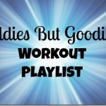 Oldies But Goodies Workout Playlist
