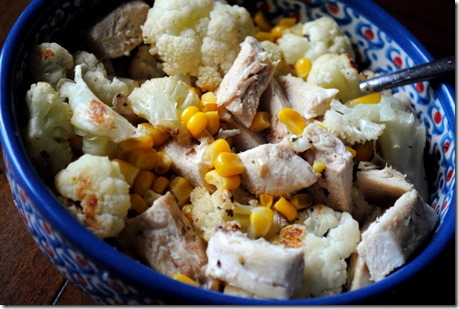 some leftover chicken and roasted cauliflower in a bowl with corn ...