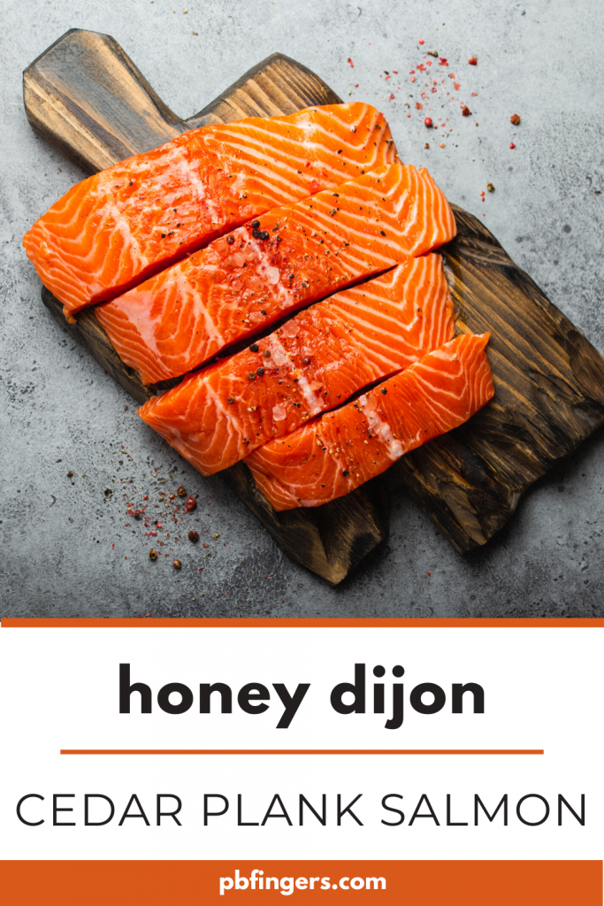 Honey Dijon Cedar Plank Salmon