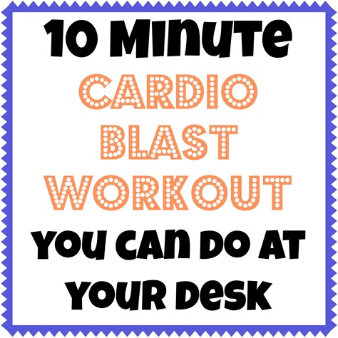 10 Minute Cardio Blast Workout You Can Do At Your Desk