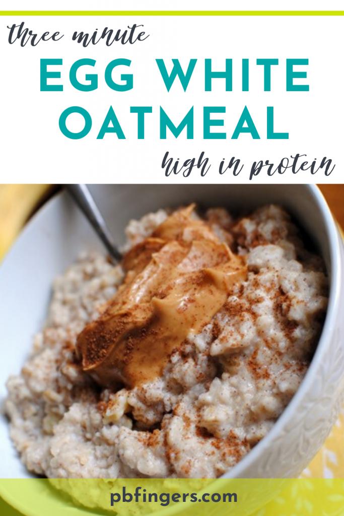 Three Minute Egg White Oatmeal