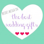 Brides Weigh In: The BEST Wedding Gifts They Received