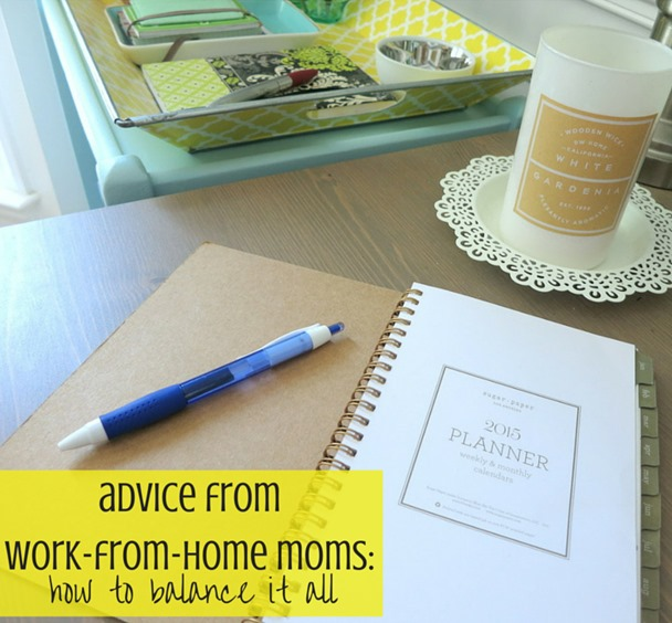Work From Home Moms Advice - Top tips for balancing everything