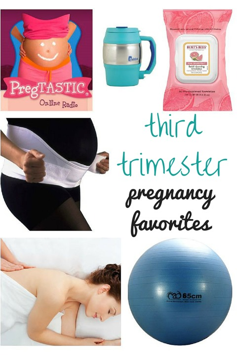 Third Trimester Pregnancy Favorites