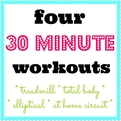Four 30 Minute Workouts