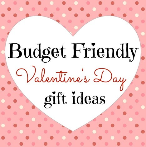 Budget Friendly Gift Ideas for Valentine's Day
