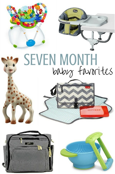 SEVEN MONTH Baby Favorites