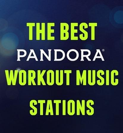 Best Pandora Workout Music Stations