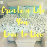 Create a LifeYou Love to Live (1)