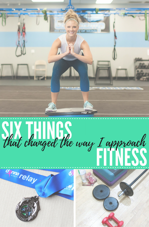 Six Things That Changed The Way I Approach Fitness