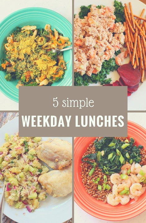 5 Simple Weekday Lunches