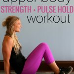 Upper Body Strength Pulse Workout