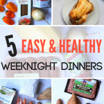 Healthy Easy Weeknight Dinners